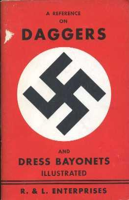 Nazi Daggers and Dress Bayonets: An Illustrated Reference: Raidl, R. R.; Leslie, D. R.
