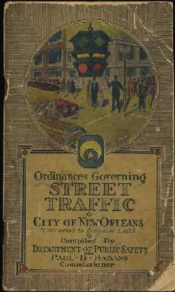Ordinances Governing Street Traffic : City of New Orleans: Habans, Paul B.(Commissioner); ...