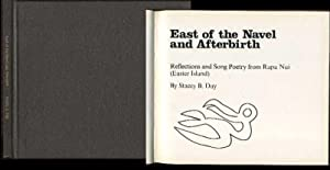 East of the Navel and Afterbirth: Reflections and Song Poetry from Rapa Nui (Easter Island): Day, ...