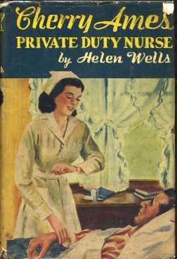 Cherry Ames Private Duty Nurse (Cherry Ames Nurse Stories #7): Wells, Helen;