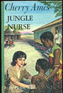 Cherry Ames Jungle Nurse (Cherry Ames Nurse Stories #3): Wells, Helen