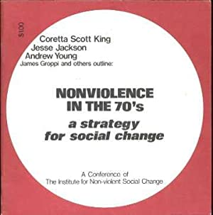 Nonviolence In the 70's : A Strategy for Social Change: King, Coretta Scott; Jackson, Jesse; ...