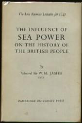 The Influence of Sea Power on the History of the British People: James, W. M.