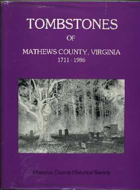 Tombstones of Mathews County, Virginia 1711-1986: Sheridan, Christine L.; Ernst, Elsie W. (...