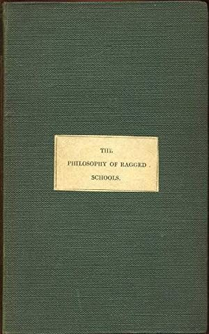 The Philosophy of Ragged Schools (Small Books on Great Subjects # XVIII): Anonymous
