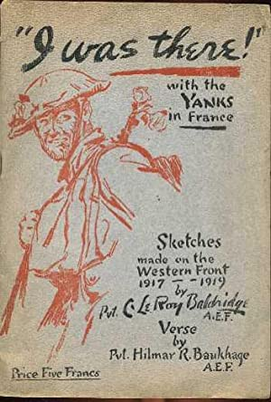 I Was There! With the Yanks in France: Baukhage, Hilmar R.