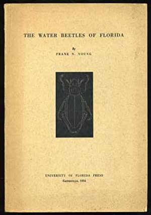 The Water Beetles of Florida: Young, Frank N.