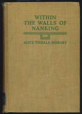 Within the Walls of Nanking: Hobart, Alice Tisdale