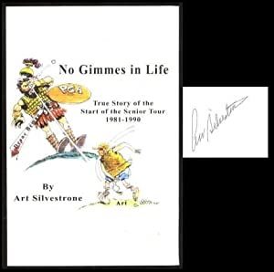 No Gimmes in Life: True Story of the Start of the Senior Tour 1981-1990: Silvestrone, Art