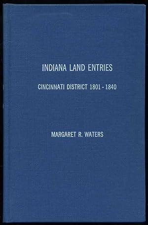 Indiana Land Entries, Volume 1: Cincinnati District,: Waters, Margaret R.