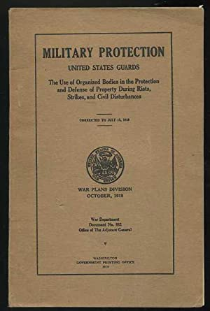 Military Protection: United States Guards: The Use of Organized Bodies in the Protection and ...