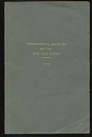 Congressional Speeches on the War with Mexico 1848: Mr. J.W. Miller, of New Jersey on the Ten ...
