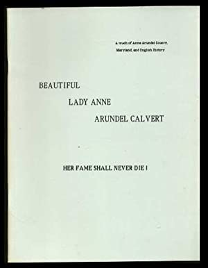 Beautiful Lady Anne Arundel Calvert: Jackson, Elmer Martin