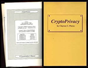 Cryptoprivacy: A Cryptographer's Manual: Pierce, Clayton C.