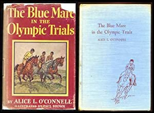 The Blue Mare in the Olympic Trials: O'Connell, Alice L.