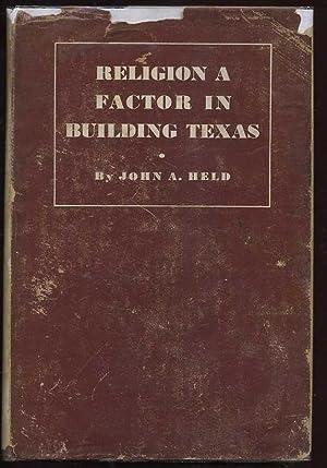 Religion A Factor in Building Texas: Held, John A