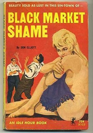 Black Market Shame: Elliott, Don