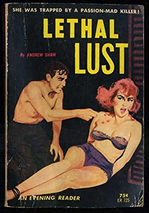 Lethal Lust: Shaw, Andrew (pseudonym of Lawrence Block)
