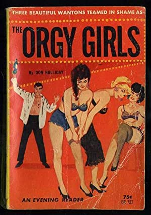 The Orgy Girls: Holliday, Don (pseudonym of Hal Dresner)