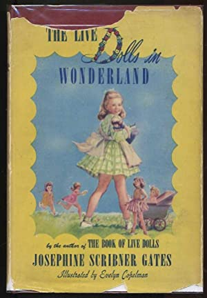 The Live Dolls in Wonderland: Gates, Josephine Scribner