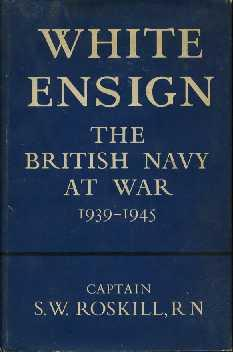 White Ensign : The British Navy at: Roskill, S.W.