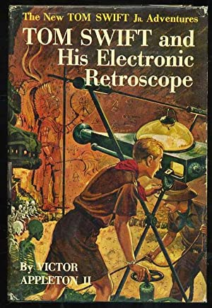Tom Swift and His Electronic Retroscope (The New Tom Swift Jr. Series #14): Appleton, Victor II