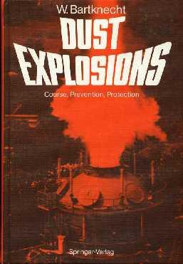 Dust Explosions :Course, Prevention, Protection: Bartknecht, W.