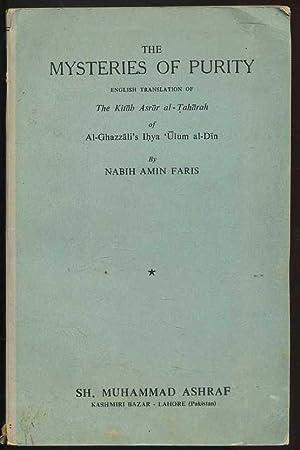 The Mysteries of Purity (The Kitab Asrar al-Taharah): Al-Ghazzali Ihya 'Ulum al-Din, Faris, ...