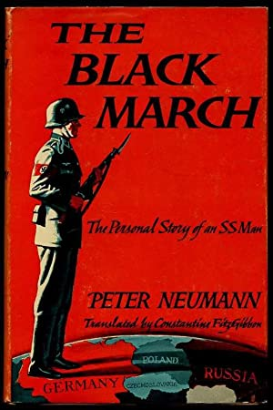 The Black March: The Personal Story of an SS Man: Neumann, Peter