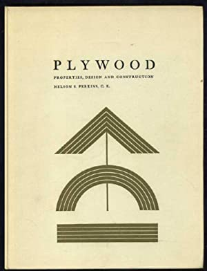Plywood: Properties, Design and Construction: Perkins, Nelson S.