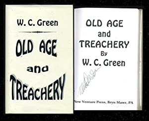 Old Age and Treachery: Green, W. C.