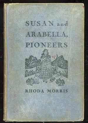 Susan and Arabella, Pioneers: Morris, Rhoda