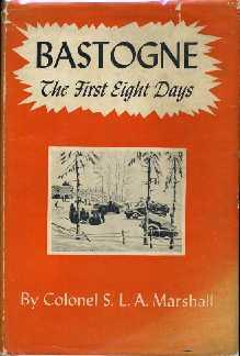 Bastogne:The First Eight Days: Marshall, S. L. A.