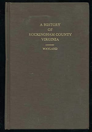 A History of Rockingham County Virginia: Wayland, John W.