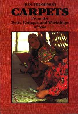 Carpets: From the Tents, Cottages and Workshops of Asia: Thompson, Jon