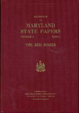 Calendar of Maryland State Papers: The Red Books: Number 4 Part 1: Radoff, Morris L. (foreword)
