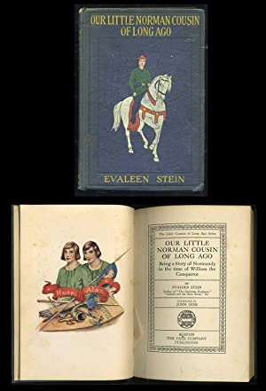 Our Little Norman Cousin of Long Ago: Being a Story of Normandy in the time of William the ...