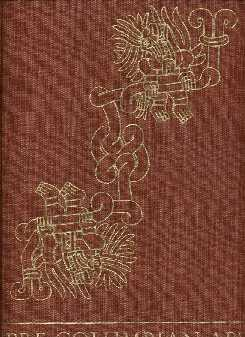 Pre-Columbian Art: The Robert Woods Bliss Collection: Lothrop, S.K.; Foshag,W.F.; Mahler, Joy