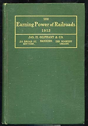 The Earning Power of Railroads 1912: Mundy, Floyd W.