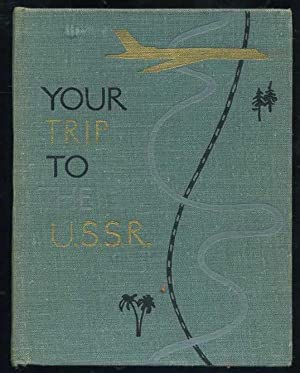Your Trip to the USSR: A Tourist's Manual: Priss, A,; Kasatkin, V.; Mazov, V.
