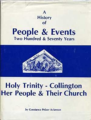 Holy Trinity-Collington: Her People and Their Church : Two Hundred and Seventy Years: Ackerson, ...