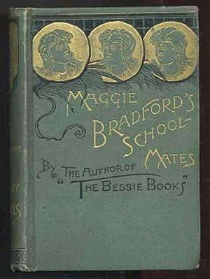 Maggie Bradford's School-Mates: Mathews, Joanna H.