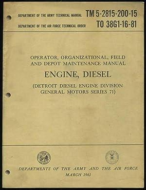 Operator, Organizational, Field and Depot Maintenance Manual: Engine, Diesel (Detroit Diesel, ...