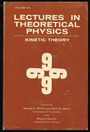Lectures in Theoretical Physics: Volume 9C: Kinetic Theory: Brittin, Wesley E. (editor)