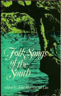Folk-Songs of the South: Cox, John Harrington(editor)