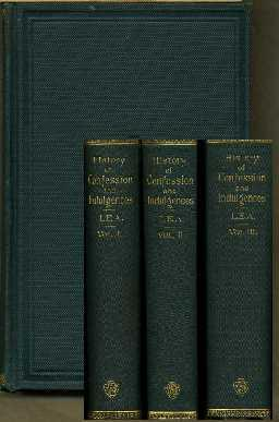 A History of Auricular Confession and Indulgences in the Latin Church (3 Vol. set): Lea, Henry ...