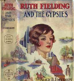 Ruth Fielding and the Gypsies or the Missing Pearl Necklace: Emerson, Alice B.