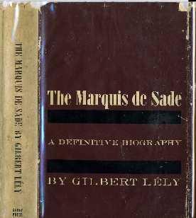 The Marquis de Sade: A Definitive Biography: Lely, Gilbert