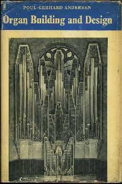 Organ Building and Design: Andersen, Poul-Gerhard
