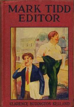 Mark Tidd, Editor: Kelland, Clarence Budington